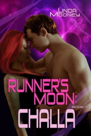 Runner's Moon: Challa - Book 4 ebook by Linda Mooney