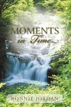 Moments In Time ebook by Ronnie Jordan