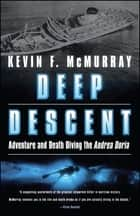 Deep Descent ebook by Kevin F. McMurray