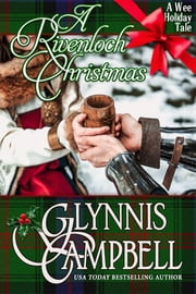 A Rivenloch Christmas - A Wee Holiday Tale ebook by Glynnis Campbell