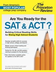 Are You Ready for the SAT & ACT? - Building Critical Reading Skills for Rising High School Students ebook by Princeton Review