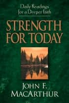 Strength for Today ebook by John MacArthur