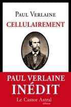 Cellulairement ebook by Paul Verlaine