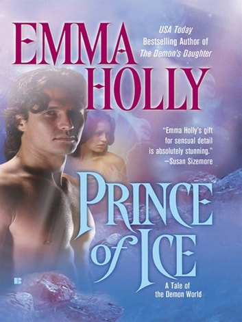 Prince of Ice - A Tale of the Demon World ebook by Emma Holly