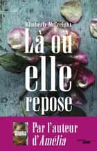 Là où elle repose ebook by Élodie LEPLAT, Kimberly MCCREIGHT