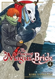 The Ancient Magus' Bride Vol. 4 ebook by Kore Yamazaki