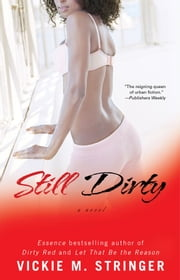 Still Dirty - A Novel ebook by Vickie M. Stringer