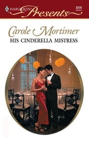 His Cinderella Mistress ebook by Carole Mortimer