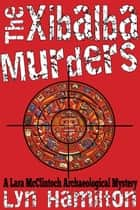 The Xibalba Murders 電子書籍 Lyn Hamilton