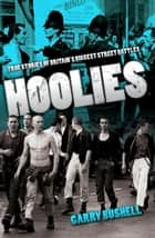 Hoolies ebook by Garry Bushell