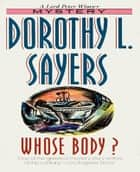 Whose Body? ebook by Dorothy Leigh Sayers