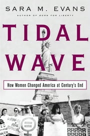Tidal Wave - How Women Changed America at Century's End ebook by Sara Evans
