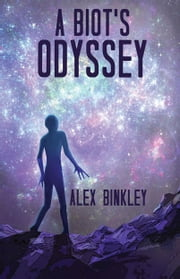 A Biot's Odyssey ebook by Alex Binkley