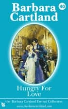40. Hungry for Love ebook by Barbara Cartland
