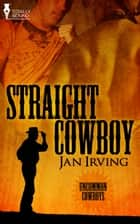 Straight Cowboy ebook by Jan Irving