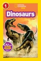 National Geographic Readers: Dinosaurs ebook by Kathleen Weidner Zoehfeld
