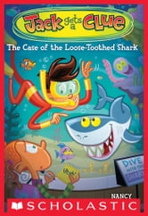 Jack Gets a Clue #4: The Case of the Loose-Toothed Shark ebook by Nancy Krulik