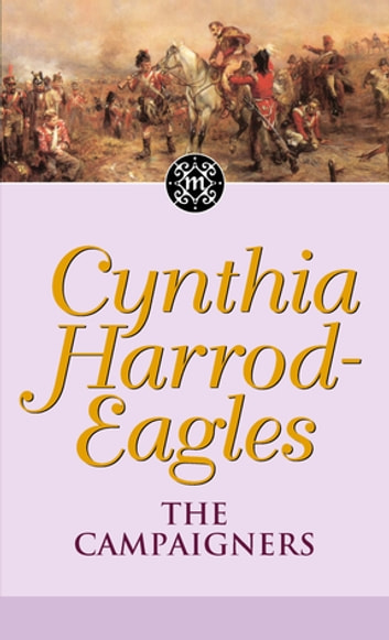 The Campaigners - The Morland Dynasty, Book 14 ebook by Cynthia Harrod-Eagles