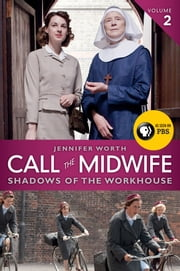 Call the Midwife: Shadows of the Workhouse ebook door Jennifer Worth