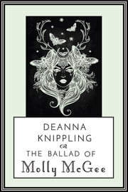 The Ballad of Molly McGee ebook by DeAnna Knippling