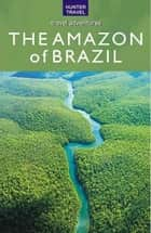 The Amazon of Brazil ebook by John Waggoner