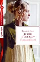 Le défi d'une lady - T6 - Castonbury Park ebook by Bronwyn Scott
