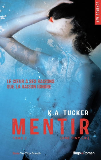 Mentir (One Tiny Lie) - tome 2 ebook by K.a. Tucker