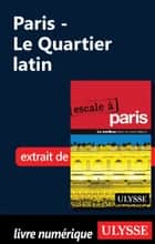 Paris - Le Quartier latin ebook by Yan Rioux