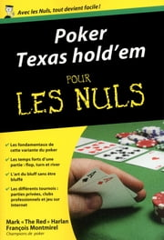 "Poker Texas Hold'em Poche Pour les Nuls ebook by François MONTMIREL, Mark ""The red"" HARLAN"