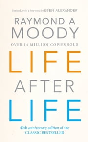 Life After Life eBook by Dr Raymond Moody