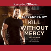 Kill Without Mercy audiobook by Alexandra Ivy
