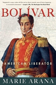 Bolivar - American Liberator ebook by Kobo.Web.Store.Products.Fields.ContributorFieldViewModel