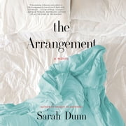The Arrangement - A Novel audiobook by Sarah Dunn