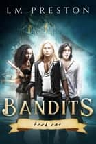 Bandits ebook by LM Preston
