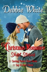 Christmas Romance Short Stories ebook by Debbie White