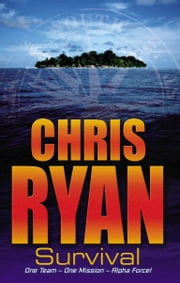 Alpha Force: Survival - Book 1 ebook by Chris Ryan