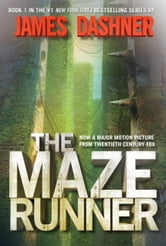 The Maze Runner (Maze Runner, Book One) ebook by James Dashner