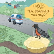 """Eh, Spaghetti You Say?"" ebook by Karen Leis Welsh"