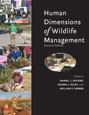 Human Dimensions of Wildlife Management ebook by Daniel J. Decker,Shawn J. Riley,William F. Siemer