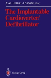 The Implantable Cardioverter/Defibrillator ebook by Eckhard Alt,Helmut Klein,Jerry C. Griffin
