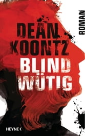 Blindwütig - Roman ebook by Dean Koontz