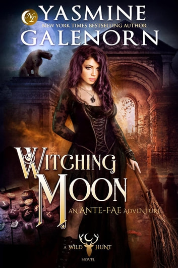 Witching Moon: An Ante-Fae Adventure - The Wild Hunt, #12 ebook by Yasmine Galenorn