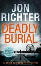 Deadly Burial ebook by Jon Richter