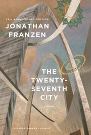 The Twenty-Seventh City - A Novel ebook by Jonathan Franzen,Philip Weinstein