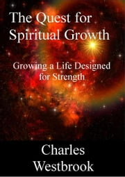 The Quest for Spiritual Growth ebook by Charles Westbrook