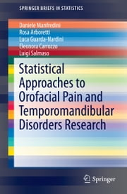 Statistical Approaches to Orofacial Pain and Temporomandibular Disorders Research ebook by Daniele Manfredini,Rosa Arboretti,Luca Guarda Nardini,Eleonora Carrozzo,Luigi Salmaso