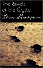 The Revolt of the Oyster ebook by Don Marquis