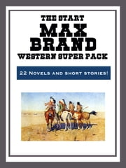 The Max Brand Western Super Pack ebook by Max Brand