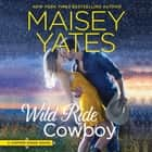 Wild Ride Cowboy audiobook by Maisey Yates