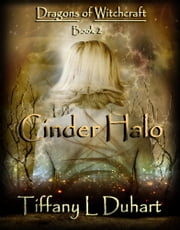 Cinder Halo (#2 Dragons of Witchcraft series) ebook by Tiffany L. Duhart
